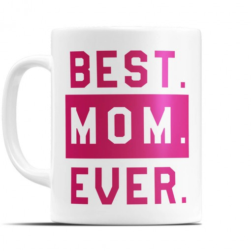 "Tazza ""Best Mom Ever"""